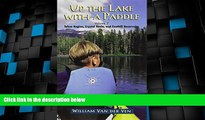 Deals in Books  Up the Lake With a Paddle - Canoe and Kayak Guide - Tahoe Region, Crystal Basin,