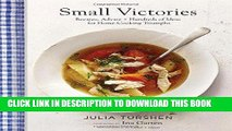 Ebook Small Victories: Recipes, Advice + Hundreds of Ideas for Home Cooking Triumphs Free Read