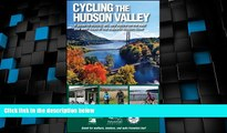 Buy NOW  Cycling the Hudson Valley: A Guide to History, Art, and Nature on the East and West Sides