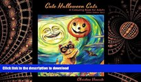 READ THE NEW BOOK Cute Halloween Cats: A Cats and Kittens Colouring Book for Adults (Kitties