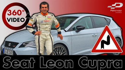 360 Test Drive Seat Leon Cupra Fast Lap with Jordi Gené in racetrack Test VR Driving 360 degrees