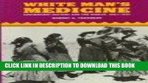 [PDF] White Man s Medicine: The Navajo and Government Doctors, 1863-1955 Popular Online