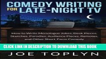 [New] Ebook Comedy Writing for Late-Night TV: How to Write Monologue Jokes, Desk Pieces, Sketches,