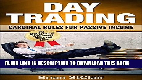 Ebook Day Trading: Cardinal Rules for Passive Income (Day Trading for beginners, Binary Options,