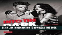 [New] Ebook Into the Dark (Turner Classic Movies): The Hidden World of Film Noir, 1941-1950 Free