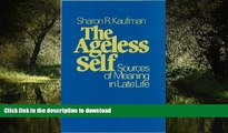 liberty books  The Ageless Self: Sources of Meaning in Late Life (Life Course Studies)