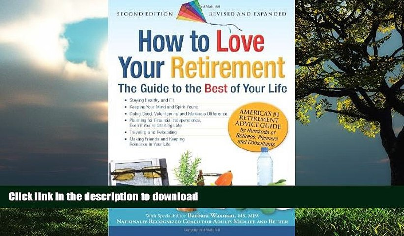How to Love Your Retirement The Guide to the Best of Your Life