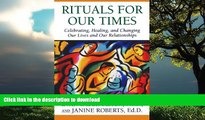 Read books  Rituals for Our Times: Celebrating, Healing, and Changing Our Lives and Our