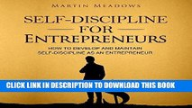 Best Seller Self-Discipline for Entrepreneurs: How to Develop and Maintain Self-Discipline as an