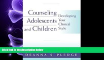 Enjoyed Read Counseling Adolescents and Children: Developing Your Clinical Style (PSY 663 Child