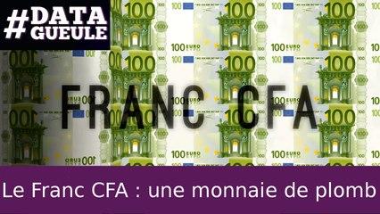 Le Franc CFA : une monnaie de plomb #DATAGUEULE 64