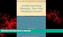 Best book  Understanding Obesity: The Five Medical Causes