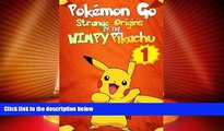 Big Deals  Pokemon Go: Strange Origins of the Wimpy Pikachu 1 (Pokemon Pikachu) (Volume 1)  Best