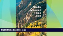 Must Have PDF  Sandia Mountain Hiking Guide  Full Read Most Wanted