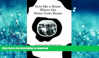 Read book  Give Me a Home Where the Dairy Cows Roam: True Stories from a Wisconsin Farm online