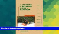 Must Have  A Canoeing and Kayaking Guide to Kentucky (Canoe and Kayak Series)  READ Ebook Full