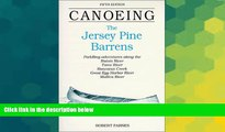 Must Have  Canoeing the Jersey Pine Barrens (Regional Paddling Series)  READ Ebook Full Ebook