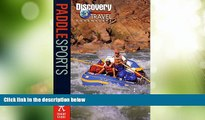 Big Deals  Paddle Sports (Discovery Travel Adventures)  Full Read Most Wanted