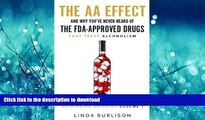 liberty books  The AA Effect   Why You ve Never Heard of the FDA-Approved Drugs that Treat Alco