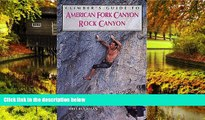 Must Have  Climber s Guide to American Fork/Rock Canyon (Regional Rock Climbing Series)  Premium