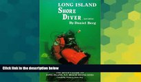Full [PDF]  Long Island Shore Diver: A Diver s Guide to Long Island s Beach Dives  READ Ebook