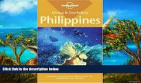 READ NOW  Diving   Snorkeling Philippines (Lonely Planet Diving   Snorkeling Philippines)  Premium