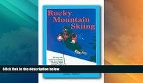 Big Deals  Rocky Mountain Skiing, 2nd Ed.: Ski Areas and Resorts in Colorado, Utah, Idaho,