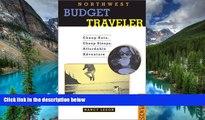 READ FULL  Northwest Budget Traveler: Cheap Eats, Cheap Sleeps, Affordable Adventure (Best Places