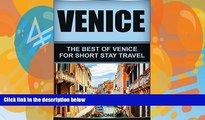 Big Deals  Venice: The Best Of Venice For Short Stay Travel (Venice Travel Guide,Italy) (Short