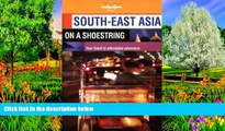 READ NOW  South-East Asia on a Shoestring (Lonely Planet South-East Asia: On a Shoestring)