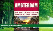 Books to Read  Amsterdam:The Best Of Amsterdam: For Short Stay Travel (Amsterdam Travel