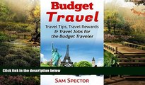 Must Have  Budget Travel: Travel Tips, Travel Rewards   Travel Jobs for the Budget Traveler