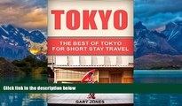 Big Deals  Tokyo: The Best Of Tokyo(Tokyo,Japan) (Short Stay Travel - City Guides Book 1)  Full