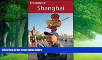 Big Deals  Frommer s Shanghai (Frommer s Complete Guides)  Best Seller Books Best Seller