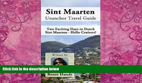 Books to Read  Sint Maarten Unanchor Travel Guide - Two Exciting Days in Dutch Sint Maarten -