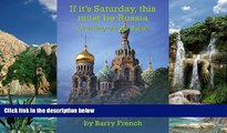 Books to Read  If it s Saturday, this must be Russia  Full Ebooks Best Seller