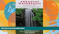 Books to Read  Arkansas Waterfalls Guidebook: How to Find 133 Spectacular Waterfalls   Cascades in