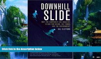 Books to Read  Downhill Slide: Why the Corporate Ski Industry is Bad for Skiing, Ski Towns, and
