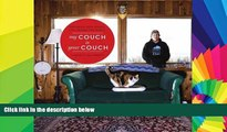 READ FULL  My Couch is Your Couch: Exploring How People Live Around the World  READ Ebook Full