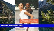 Deals in Books  Alternatives to the Peace Corps: A Guide of Global Volunteer Opportunities, 11th