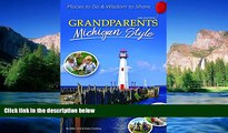 Video Must Have  Grandparents Michigan Style: Places to Go   Wisdom to Share (Grandparents with Style)