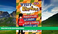 Big Deals  Visit London England: Best Places in London every Family should See (London England