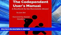 liberty book  The Codependent User s Manual: A Handbook for the Narcissistic Abuser online for ipad