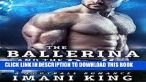 [PDF] FREE The Ballerina And The Baller: (A Football Baby Romance) (Bad Boy Ballers) [Download]