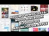 Resumo Apple WWDC 2016: as novidades do iOS 10, macOS, watchOS 3 e tvOS