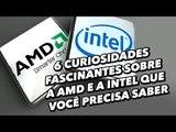 6 curiosidades fascinantes sobre a AMD e a Intel que você precisa saber - TecMundo