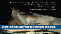 Best Seller Discovering the Folklore and Traditions of Marriage (Shire Discovering) Free Download