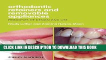 Best Seller Orthodontic Retainers and Removable Appliances: Principles of Design and Use Free Read