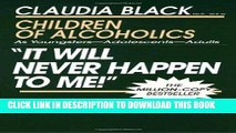 Best Seller It Will Never Happen to Me!  Children of Alcoholics: As Youngsters - Adolescents -