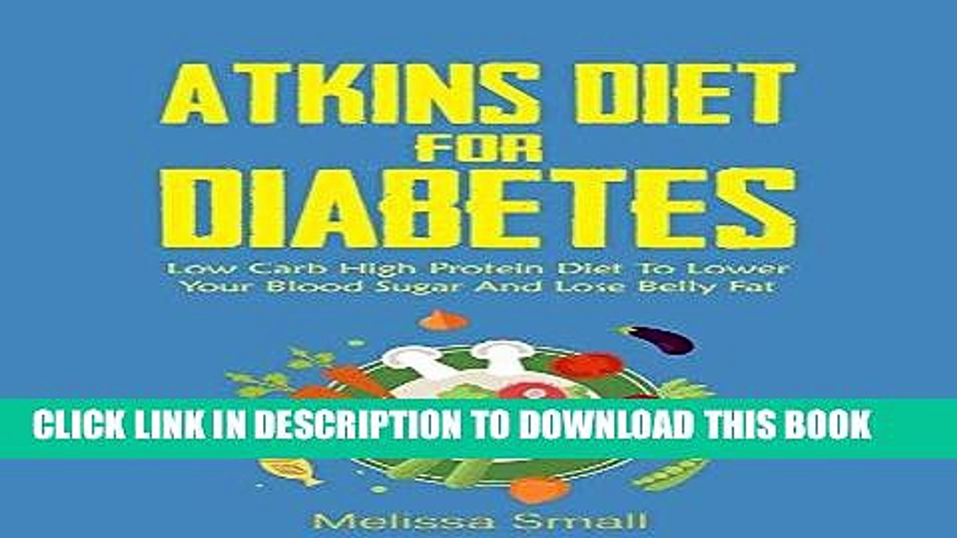 Pdf Atkins Diet Atkins Diet For Diabetes Low Carb High Protein Diet To Lower Your Blood Sugar Video Dailymotion